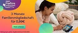 3 Monate FreeTime Unlimited Familienmitgliedschaft für 0,99€